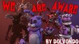 [FNAF SFM] We Are Aware by Dolvondo | Robotic Predators