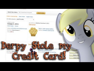 Derpy Stole My Credit Card!