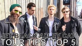 Jet Black Alley Cat - TOUR TIPS (Top 5) Ep. 657