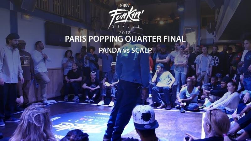 Funkin' Stylez Paris preselections - Popping quarter final : Panda vs Scalp