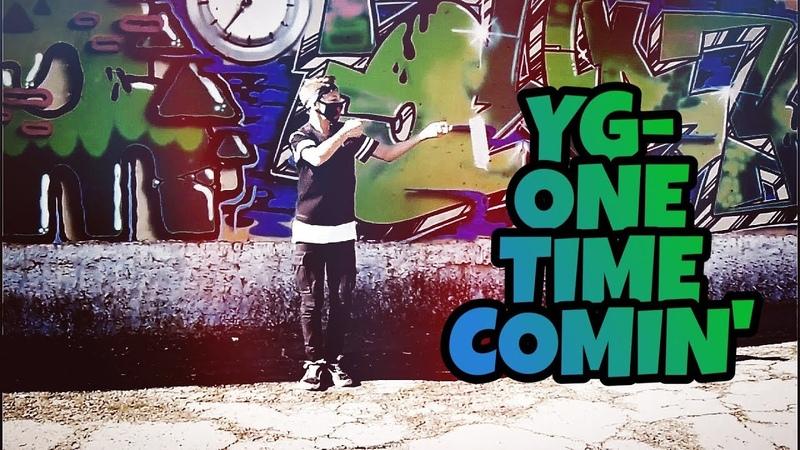 Wasabi | YG - One time coming | MAKITA