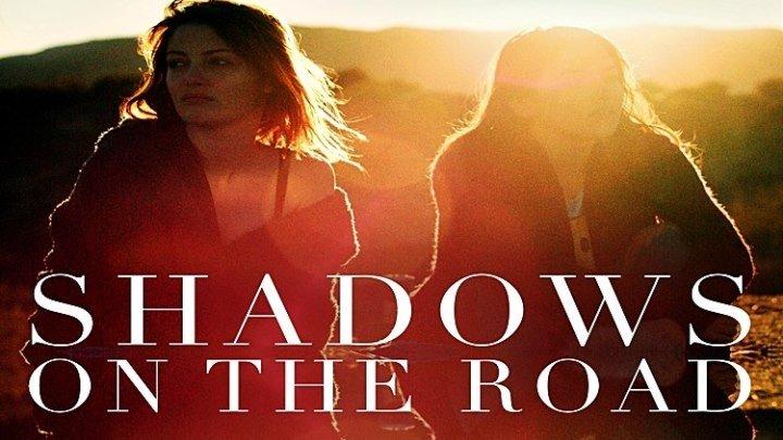 Тени на дороге / Shadows on the Road (2018) - Детектив, Драма, Триллер