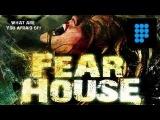 Fear House (full length Horror film)/Дом Страхов (полнометражный фильм ужасов на английском)