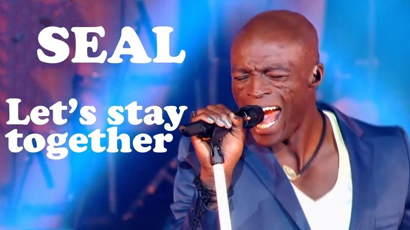 Seal - LETS STAY TOGETHER - Live dans Les Années Bonheur