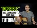 INCREIBLE Miel San Marcos Evan Craft - ACORDES TUTORIAL