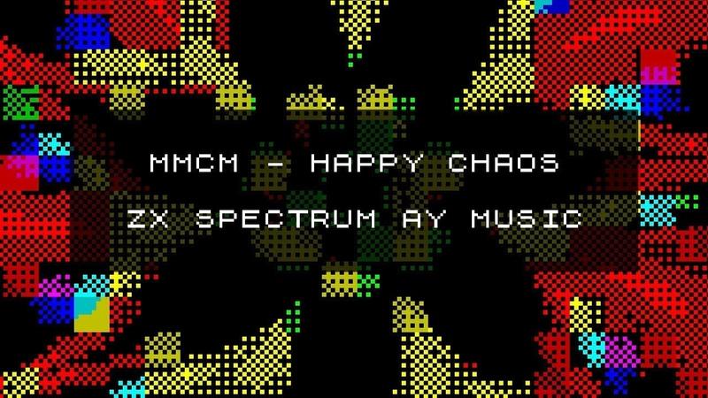 MmcM — Happy Chaos (ZX SPECTRUM AY MUSIC)