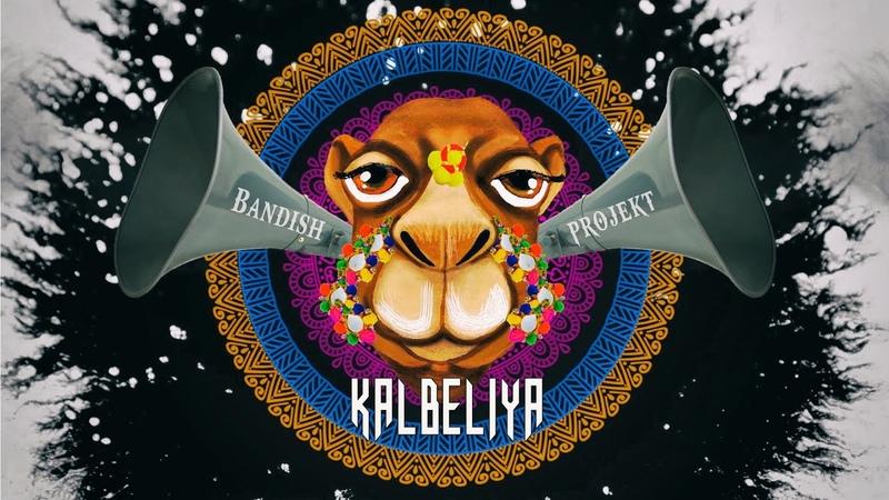 Bandish Projekt - Kalbeliya (Official Video)