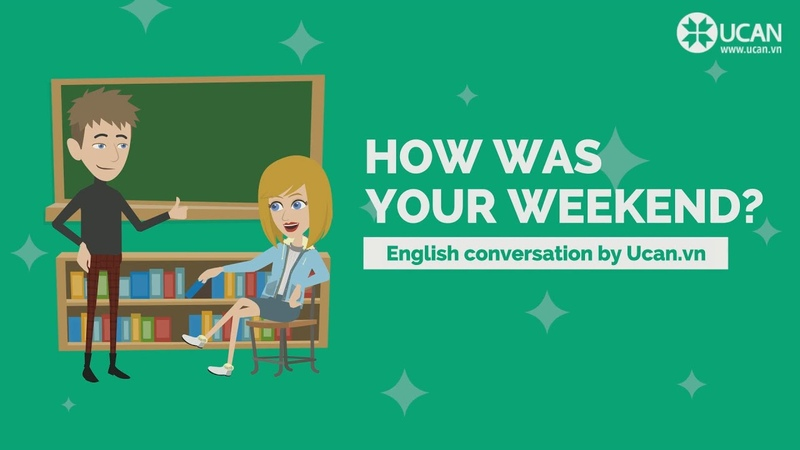 Learn English Conversation Lesson 14. How was your weekend