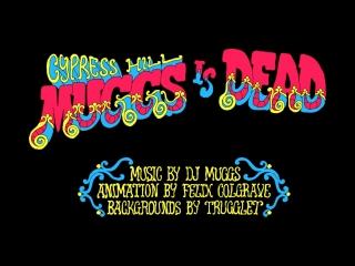 Cypress Hill - Muggs Is Dead