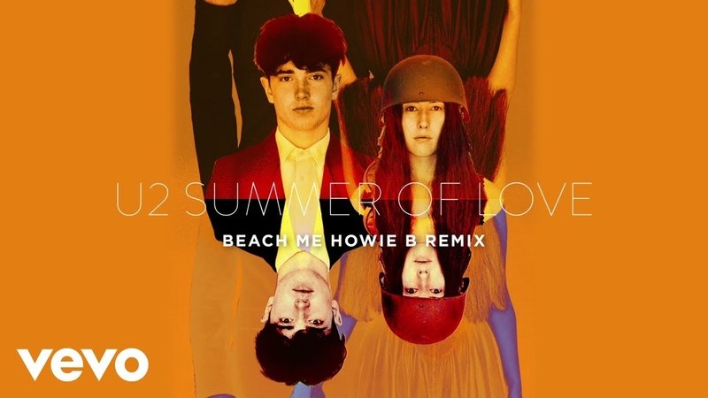 U2 - Summer Of Love (Beach Me Howie B Remix)
