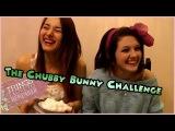 The Chubby Bunny Challenge / Вызов Принят CHUBBY BUNNY ♥