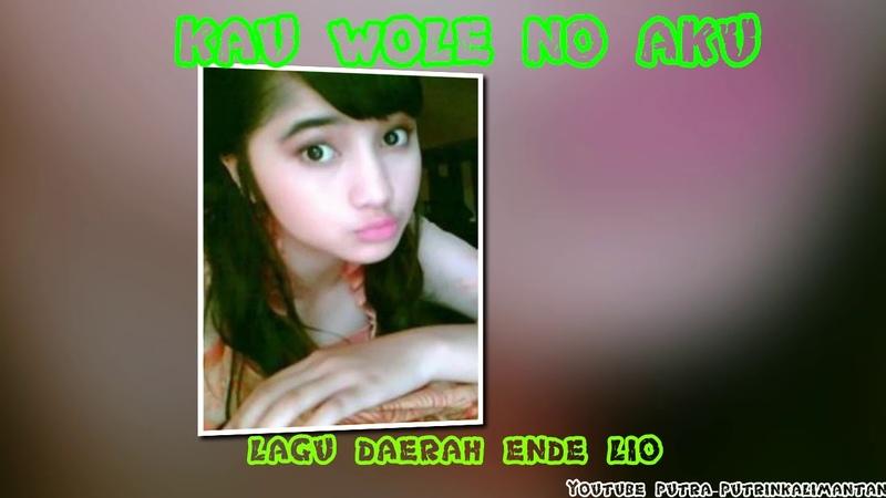KAU WOLE NO AKU BY LAGU DAERAH NTT