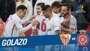 Golazo de Pablo Sarabia 2 0 Sevilla FC vs Girona FC