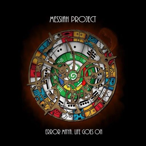 Messiah Project альбом Error Maya (Life Goes on)
