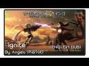 "Sword Art Online II Opening 1 ""Ignite"" (English Dub by Angela A.K.A. Pierrot)"