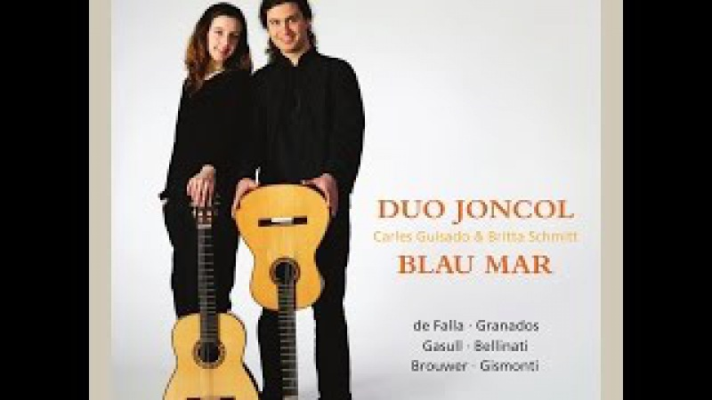Duo Joncol - Falla, Granados, Gasull, Bellinati, Brouwer Gismonti Blau Mar (Blau Mar) (KSG Ex...
