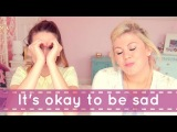 It's Okay To Be Sad | ChummyChatter