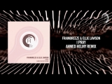 Frainbreeze Ellie Lawson - I Pray (Ahmed Helmy Remix) RNM