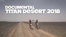 TITAN DESERT 2018 | DOCUMENTAL | Hermanos Titanes