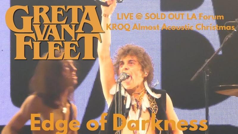 Greta Van Fleet - Edge of Darkness LIVE @ KROQ Almost Acoustic Christmas 2018 LA Forum 12818