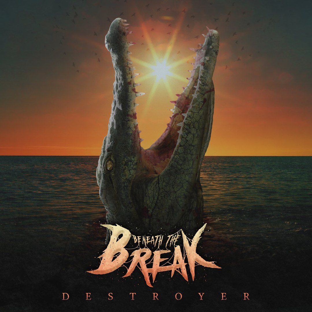Beneath The Break - Destroyer [EP] (2016)