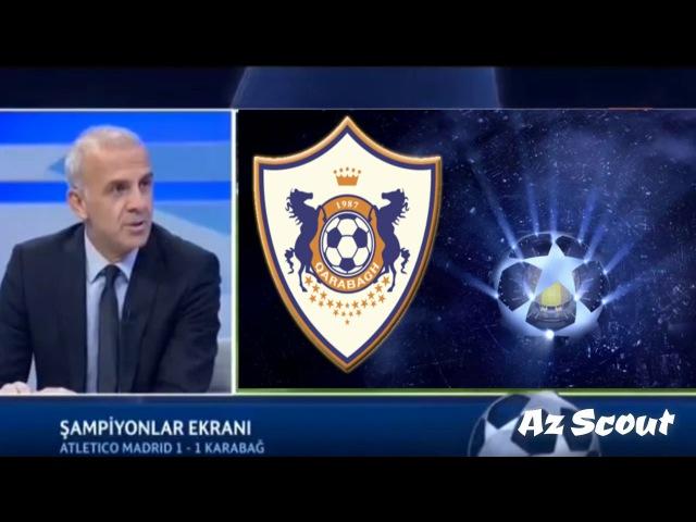 Türkiyə kanalında Atletiko Madrid 1-1 Qarabağ FK matçı haqqında danışıldı (Tivibuspor)