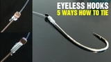 Fishing Knot | 5 Ways To Tie Eyeless Hook