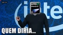 INTEL APRENDENDO COM A AMD?