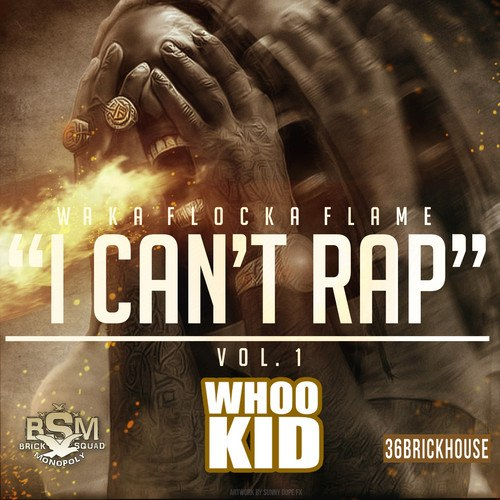 Waka Flocka Flame - I Cant Rap Vol. 1 (2014)