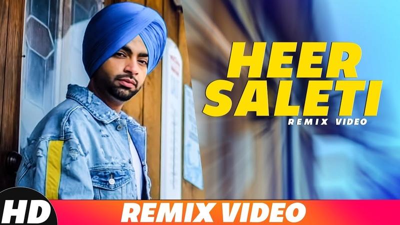 Heer Saleti (Remix) | Jordan Sandhu | Sonia Maan | Bunty Bains | Latest Remix Songs 2018