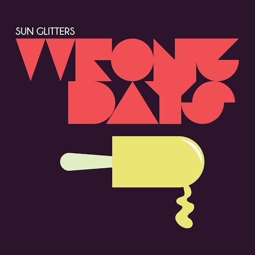 Sun Glitters альбом Wrong Days