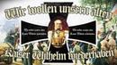 """""""Wir wollen unsern alten Kaiser Wilhelm wiederhaben"""" [ Liedtext]"""