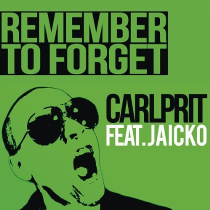 Carlprit feat. Jaicko - Remember To Forget (Michael Mind Project Remix)