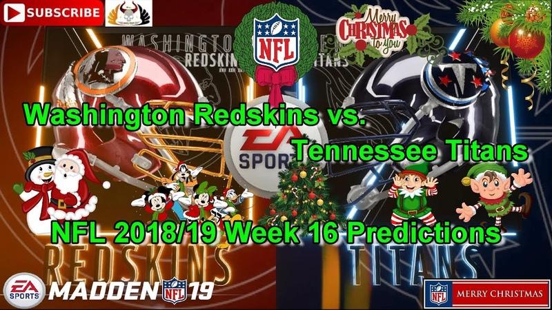 Washington Redskins vs Tennessee Titans   NFL 2018-19 Week 16   Predictions Madden NFL 19