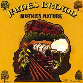 James Brown альбом Mutha's Nature