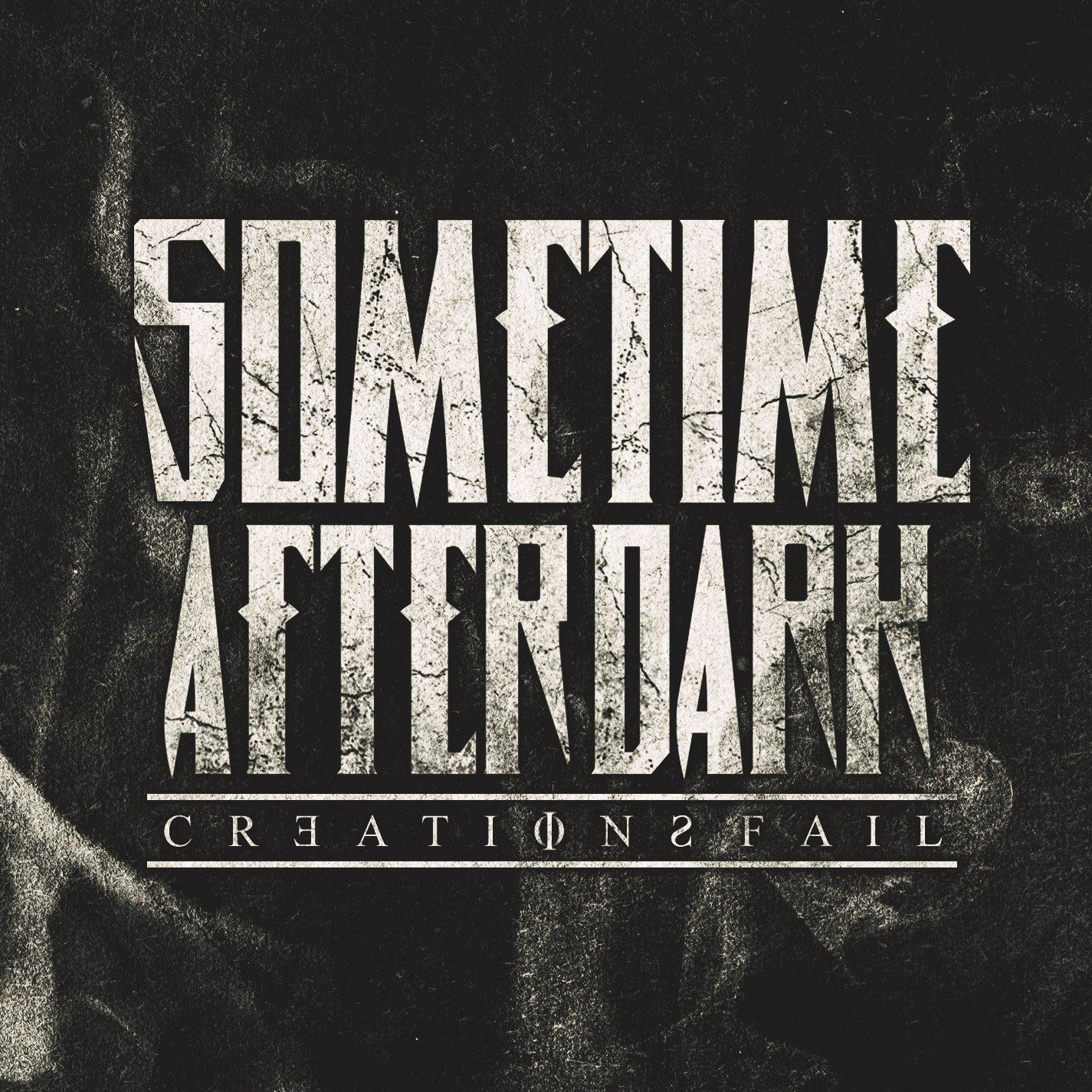 Sometime After Dark - Creations Fail [EP] (2013)