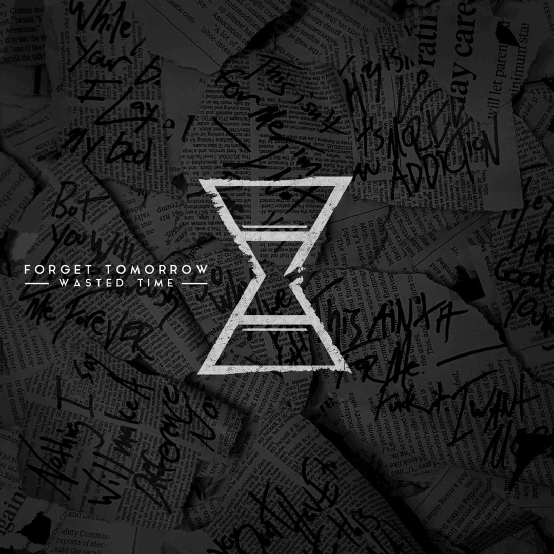 Forget Tomorrow - Wasted Time [EP] (2016)