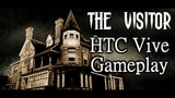 The Visitor -- HTC Vive Gameplay