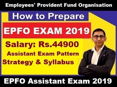 EPFO Recruitment Notification 2019 – EPFO Assistant Exam Pattern 2019 and Syllabus