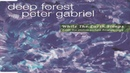 Deep Forest With Peter Gabriel – While The Earth Sleeps (Not Official Clip) (1996) HD