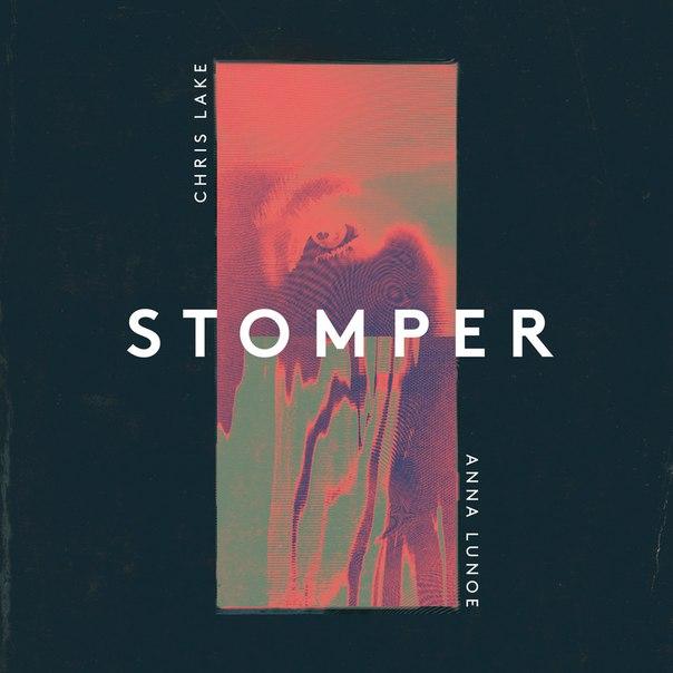 Chris Lake & Anna Lunoe – Stomper (Original Mix)