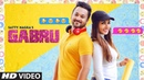 GABRU (Full Video Song) | Satty Nagra | Punjabi Latest Song