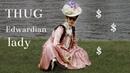 THUG EDWARDIAN LADY (100k Special)