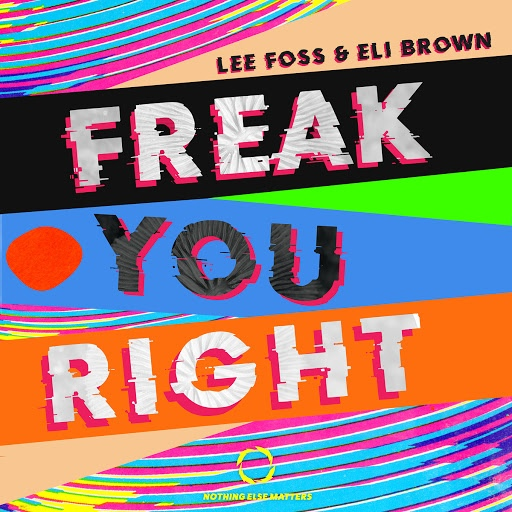 Lee Foss альбом Freak You Right