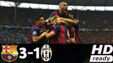 FC Barcelona vs Juventus 3-1 UEFA Champions League FINAL 20142015 HD