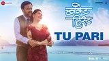 Tu Pari - Bucket List Sumeet Raghvan &amp Madhuri Dixit-Nene Shreya Ghoshal &amp Rohan Pradhan