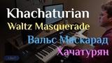 Aram Khachaturian - Waltz (Masquerade) Арам Хачатурян - Вальс (Маскарад) - Piano Cover &amp Sheet