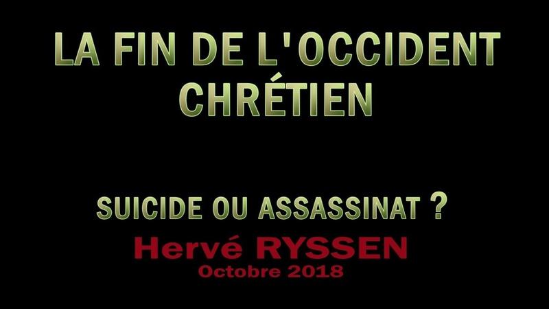 Hervé RYSSEN. La Fin de l'Occident. Suicide ou assassinat ?