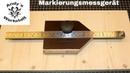 Markierungsmessgerät Marking gauge diy