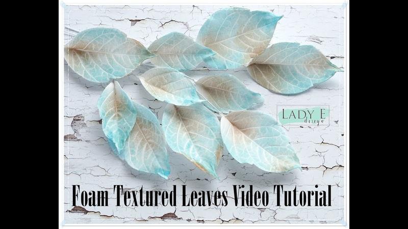 Silk Foam Foamiran Textured Leaves Step by step